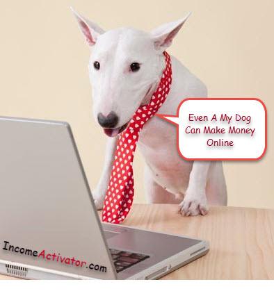even a dog can make money online